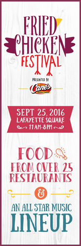 The inaugural Fried Chicken Festival (FCF) is set to take place on Sunday, September 25, 2016, 11am – 8pm, at Lafayette Square