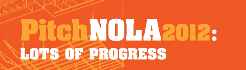 PitchNOLA Lot's of Progress | IntheNOLA.com