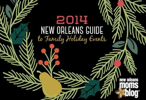 New Orleans Moms Blog's 2014 guide to holiday events in and around New Orleans