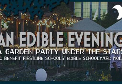 Edible Schoolyard New Orleans hosts 'An Edible Evening' fundraiser, March 26
